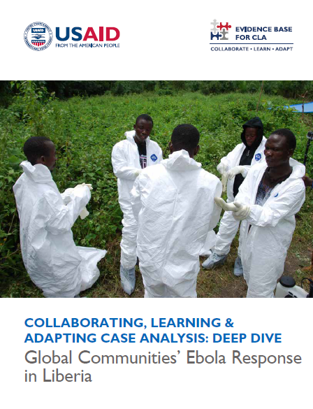 Download Resource: Collaborating, Learning & Adapting Case Analysis: Deep Dive - Global Communities' Ebola Response in Liberia