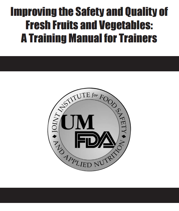 Download Resource: Improving the Safety and Quality of Fresh Fruits and Vegetables: A Training Manual for Trainers