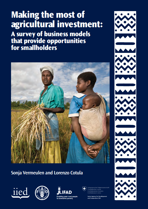 Download Resource: Making the Most of Agricultural Investment: A Survey of Business Models that Provide Opportunities for Smallholders