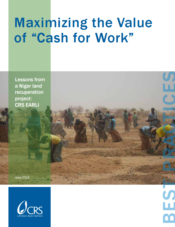 "Download Resource: Maximizing the Value of ""Cash for Work"": Lessons from a Niger land recuperation project, CRS EARLI"