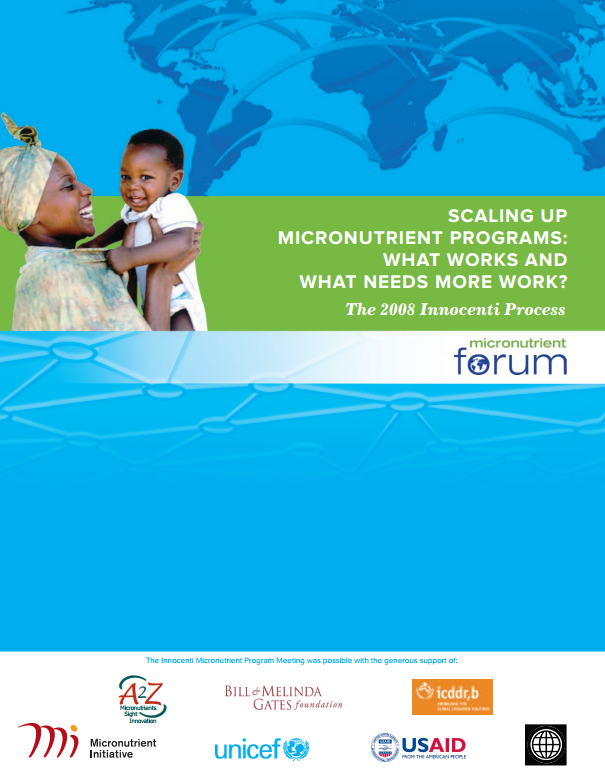 Download Resource: Scaling Up Micronutrient Programs: What Works and What Needs More Work? The 2008 Innocenti Process