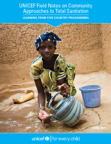 Download Resource: UNICEF Field Notes on Community Approaches to Total Sanitation - Learning from Five Country Programs