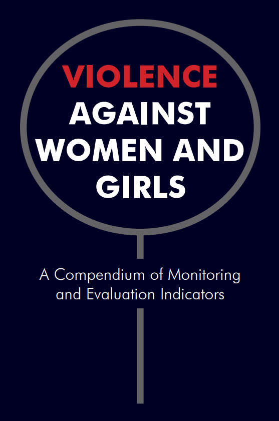 Download Resource: Violence Against Women and Girls: A Compendium of Monitoring and Evaluation Indicators