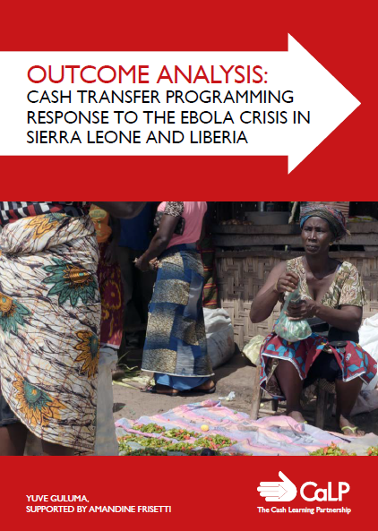 Download Resource: Outcome Analysis: Cash Transfer Programming Response to the Ebola Crisis in Sierra Leone and Liberia