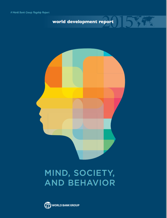 Download Resource: World Development Report 2015: Mind, Society, and Behavior