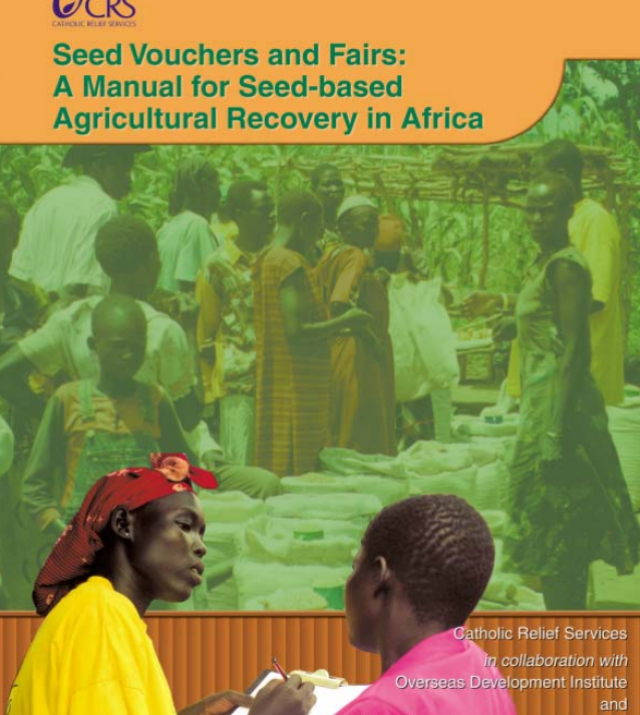 Download Resource: Seed Vouchers and Fairs: A Manual for Seed-Based Agricultural Recovery after Disaster in Africa