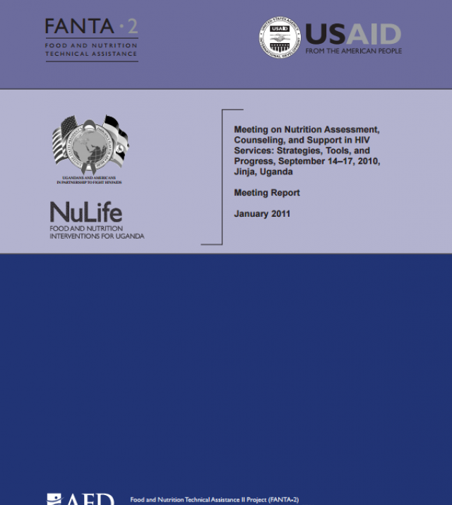 Download Resource: Meeting Report: Meeting on Nutrition Assessment, Counseling, and Support in HIV Services: Strategies, Tools, and Progress, September 14–17, 2010, Jinja, Uganda
