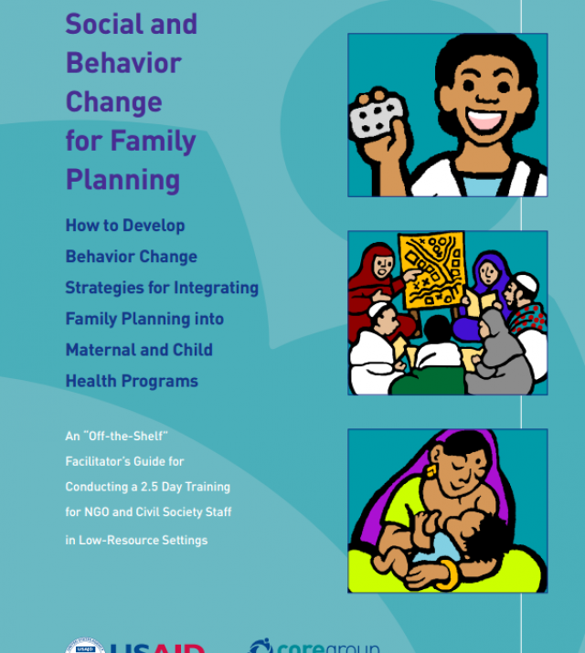 Download Resource: Social and Behavior Change for Family Planning: How to Develop Behavior Change Strategies for Integrating Family Planning into Maternal and Child Health Programs