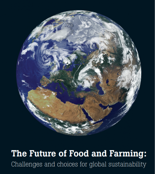 Download Resource: The Future of Food and Farming: Challenges and Choices for Global Sustainability