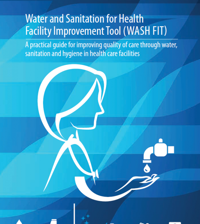 Download Resource: Water and Sanitation for Health Facility Improvement Tool (WASH FIT)