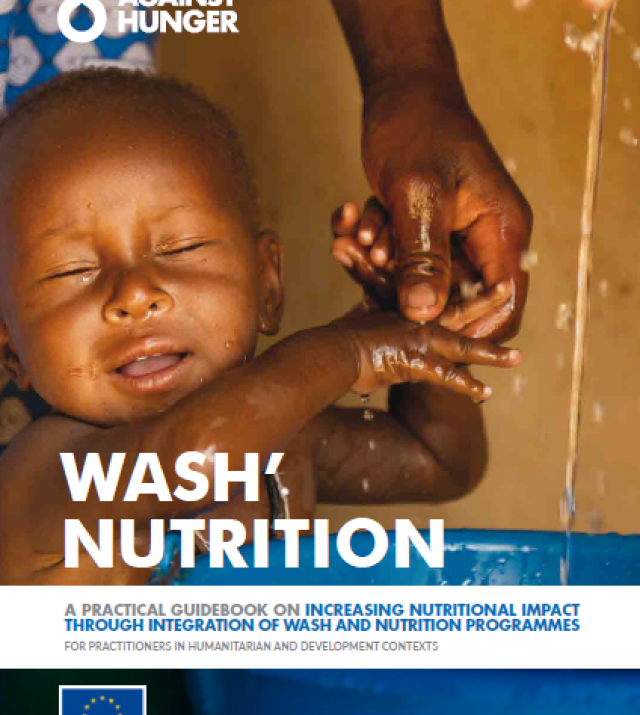 Download Resource: WASH Nutrition: A Practical Guide on Increasing Nutritional Impact Through Integration of WASH and Nutrition Programmes