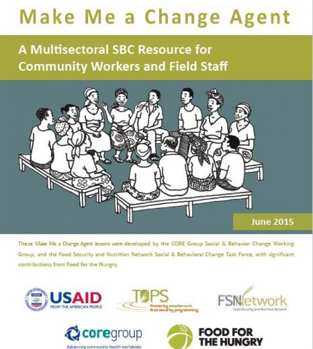 Download Resource: Make Me a Change Agent: A Multisectoral SBC Resource for Community Workers and Field Staff