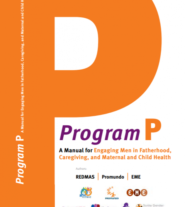 Download Resource: Program P: A Manual for Engaging Men in Fatherhood, Caregiving, and Maternal and Child Health