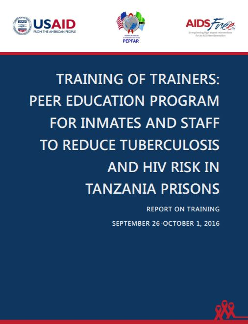 Download Resource: Training of Trainers: Peer Education Program for Inmates and Staff to Reduce Tuberculosis and HIV Risk in Tanzania Prisons